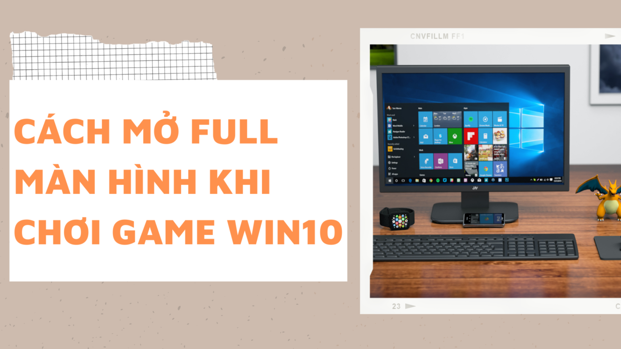cach-mo-full-man-hinh-khi-choi-game-win10