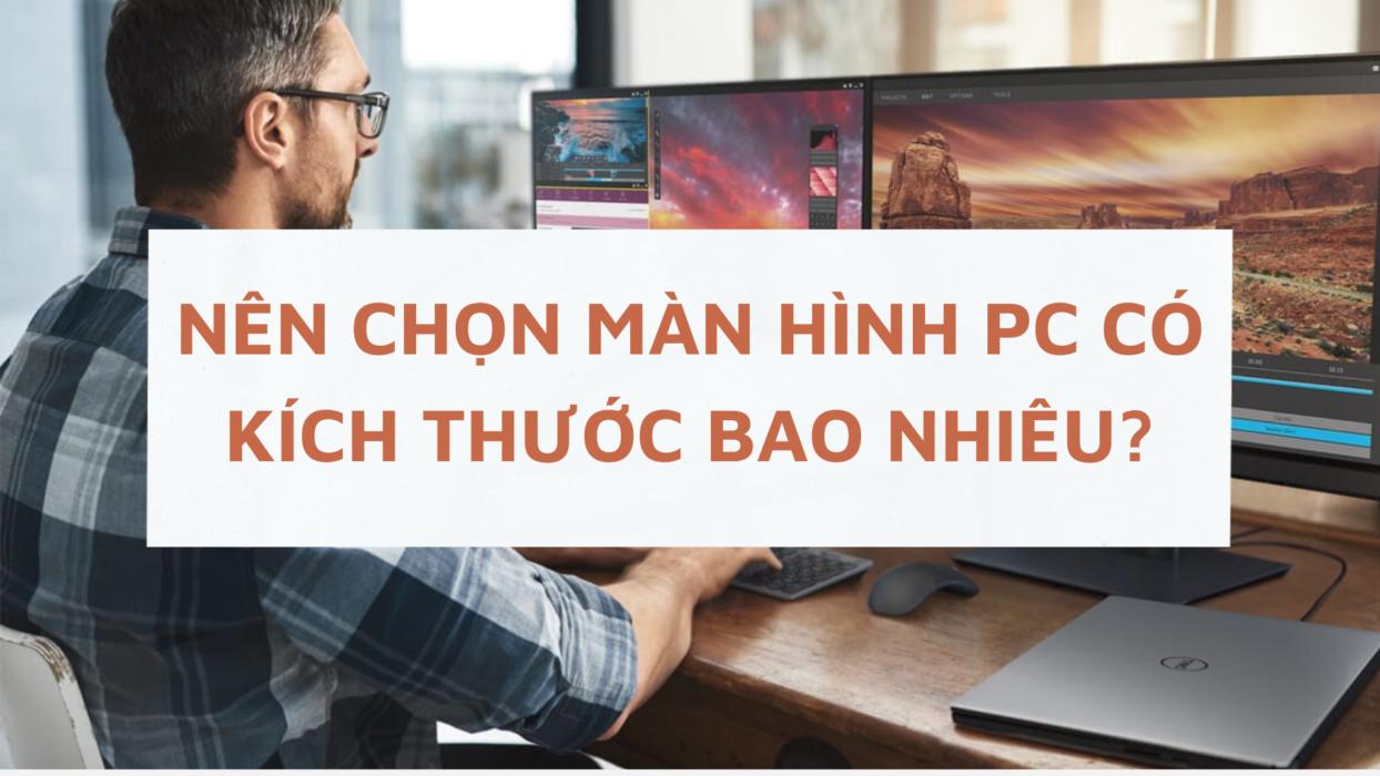 kich-thuoc-man-hinh-pc