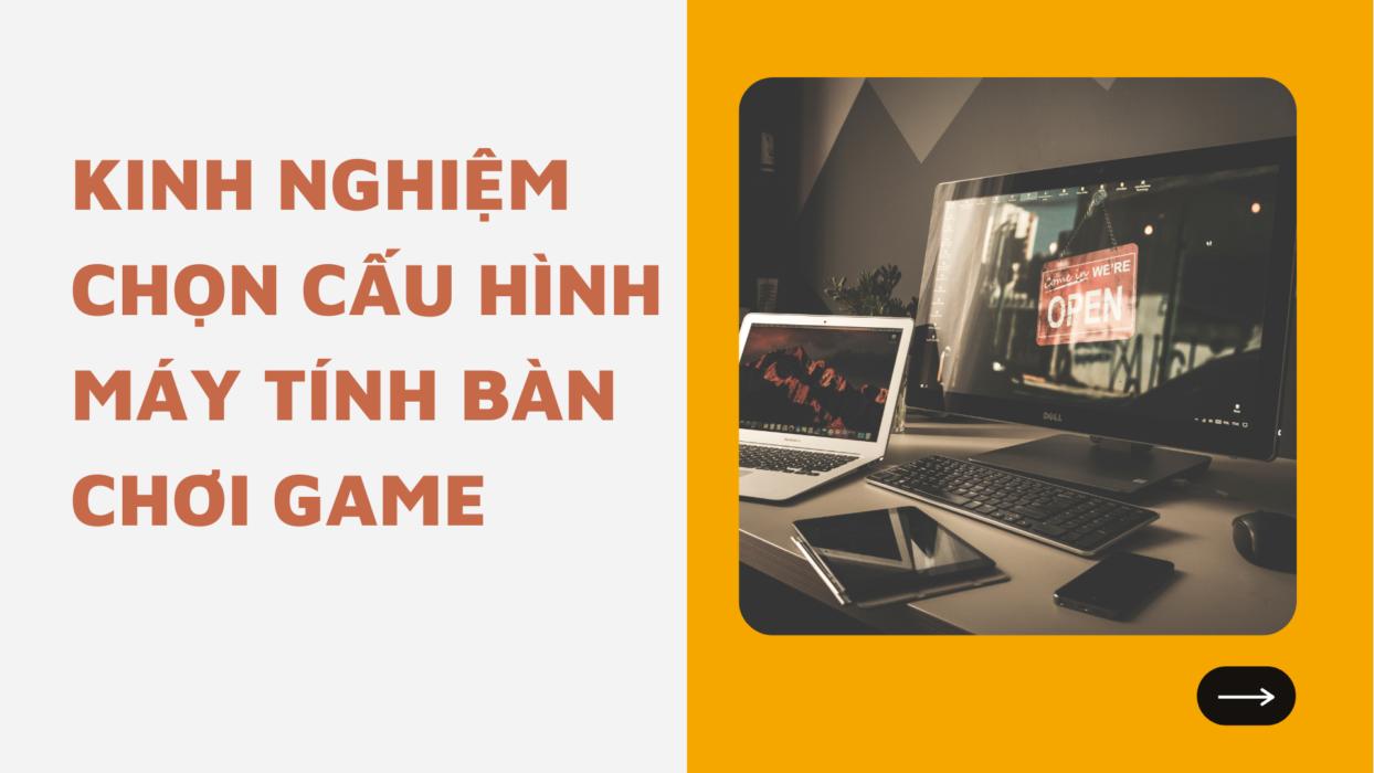 chon-cau-hinh-may-tinh-ban-game